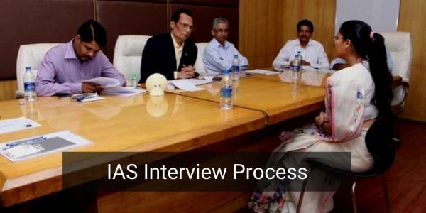 IAS Interview Process comprises of many formalities to do before the actual interview.