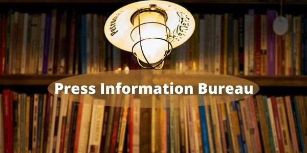 Press Information Bureau (PIB) is very essential for UPSC Exam. PIB news for IAS preparation and Current Affairs.
