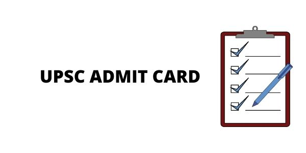 In this article we have covered the details on UPSC-IAS admit card/UPSC Admit Card Download