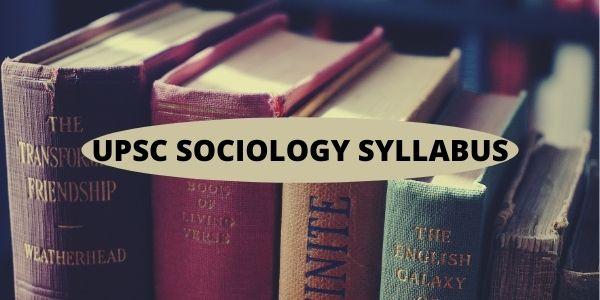 We have explained sociology optional syllabus for upsc/ias exam.